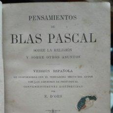 Libros antiguos: BLAS PASCAL. PENSAMIENTOS SOBRE LA RELIGION Y ... C. 1910. Lote 159769538