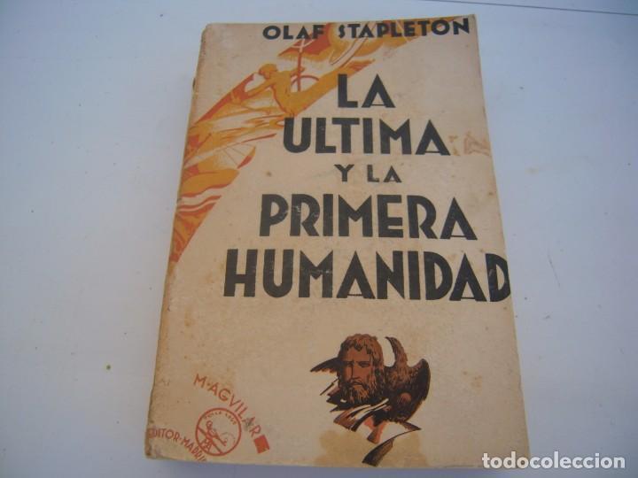 LA ULTIMA Y LA PRIMERA HUMANIDAD OLAF STAPLETON (Libros Antiguos, Raros y Curiosos - Pensamiento - Filosofía)