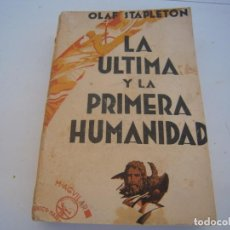 Libros antiguos: LA ULTIMA Y LA PRIMERA HUMANIDAD OLAF STAPLETON. Lote 159897790
