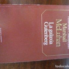 Libros antiguos: LA GALAXIA GUTENBERG , MARSHALL MCLUHAN. Lote 160847458