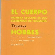 Libros antiguos: THOMAS HOBBES : EL CUERPO. PRIMERA SECCIÓN DE LOS ELEMENTOS DE LA FILOSOFÍA. (ED. PRE-TEXTOS, 2010). Lote 161000538