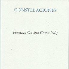 Libros antiguos: FAUSTINO ONCINA COVES (ED.) : CONSTELACIONES. (ED. PRE-TEXTOS, 2017) . Lote 161001454