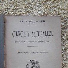 Libros antiguos: CIENCIA Y NATURALEZA (ENSAYOS DE FILOSOFÍA Y DE CIENCIA NATURAL) LUIS BÜCHNER. Lote 161130774