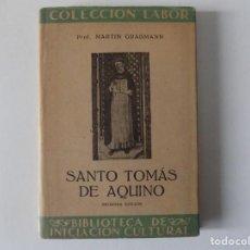 Libros antiguos: LIBRERIA GHOTICA. MARTIN GRABMANN. SANTO TOMÁS DE AQUINO. 1945. EDITORIAL LABOR. ILUSTRADO.. Lote 161381646