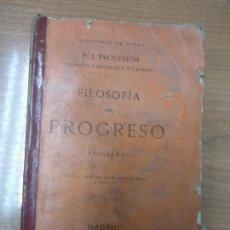 Libros antiguos: FILOSOFIA DEL PROGRESO- PROGRAMA. PROUDHON, P.J. TRADUCCIÓN POR F. PÍ Y MARGALL. 1868. Lote 161949718