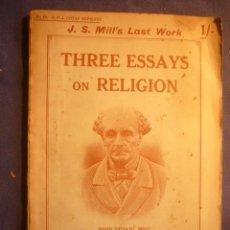 Libros antiguos: JOHN STUART MILL: - THREE ESSAYS ON RELIGION -.(LONDON, 1925). Lote 161985142