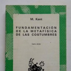 Libros antiguos: FUNDAMENTACIÓN DE LA METAFÍSICA DE LAS COSTUMBRES - M. KANT. Lote 162000514