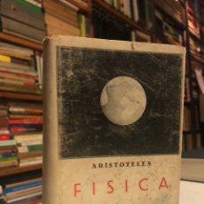 Libros antiguos: FÍSICA. ARISTÓTELES. MADRID: LIBRERÍA BERGUA, C. 1950. 8VO. 541 PP. + 1 H. CARTONÉ CON SOBRECUBIERTA. Lote 171405523