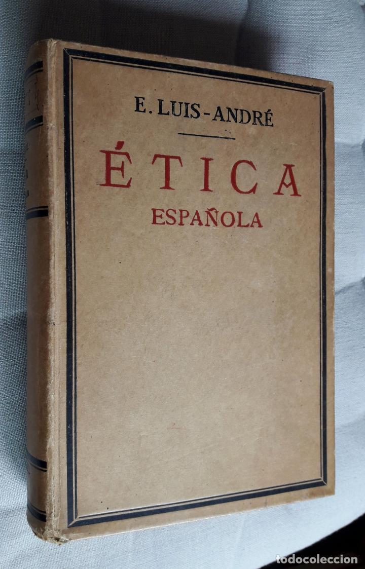 ETICA ESPAÑOLA. -ELOY LUIS-ANDRE.- 1934. (Libros Antiguos, Raros y Curiosos - Pensamiento - Filosofía)
