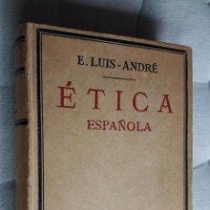 Libros antiguos: ETICA ESPAÑOLA. -ELOY LUIS-ANDRE.- 1934.. Lote 162924738