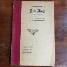 Libros antiguos: SIN DIOS M. M. MANGASARIAM CIRCA 1920 TRADUCIDO TOMAS MEABE TIPOGRAFICA POPULAR BILBAO. Lote 162932340