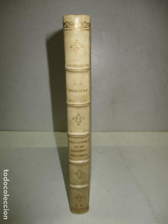 REFLEXIONES DE UN PASEANTE SOLITARIO. ROUSSEAU, JUAN JACOBO. C.1910. (Libros Antiguos, Raros y Curiosos - Pensamiento - Filosofía)
