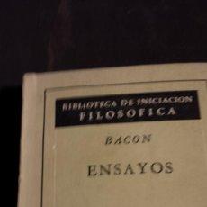 Libros antiguos: BACON -ENSAYOS - BIBLIOTECA DE INICIACIÓN FILOSÓFICA - AGUILAR. Lote 165698306