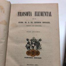 Libros antiguos: CEFERINO GONZÁLEZ. FILOSOFÍA ELEMENTAL. 1881. Lote 166287474