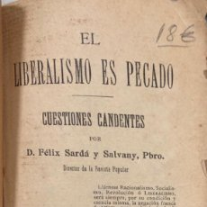 Libros antiguos: EL LIBERALISMO ES PECADO. FELIX SARDÁ Y SALVANY. LIBERIA Y TIPOGRAFIA CATOLICA. BARCELONA, 1907. . Lote 166490142