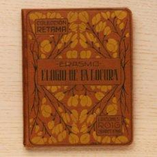 Libros antiguos: ELOGIO DE LA LOCURA. (ED. ROIG, 1920) - ERASMO. Lote 167082037