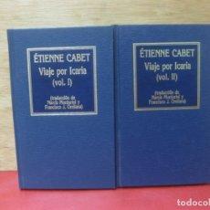 Libros antiguos: ETIENNE CABET. VIAJE POR ICARIA (VOL I - II ) EDICIONES ORBIS 1985.. Lote 167811684