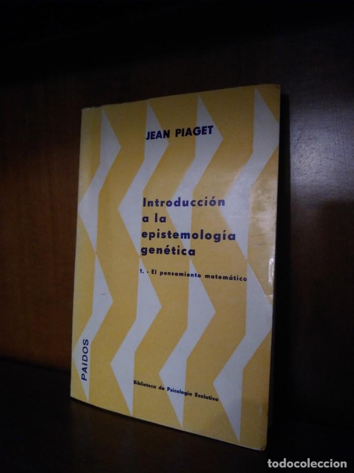 INTRODUCCIÓN A LA EPISTEMOLOGÍA GENÉTICA - JEAN PIAGET - EDITORIAL PAIDOS - BUENOS AIRES (1975) (Libros Antiguos, Raros y Curiosos - Pensamiento - Filosofía)