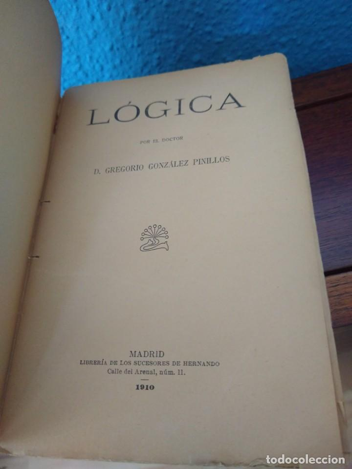 Libros antiguos: LÓGICA - D. GREGORIO GONZÁLEZ PINILLOS - LIB. SUCESORES DE HERNANDO - MADRID (1910) - Foto 4 - 168180496