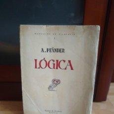 Libros antiguos: LÓGICA - A. PFÄNDER - REVISTA DE OCCIDENTE - MADRID (1933). Lote 168181048