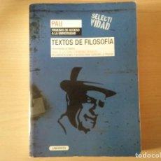 Libros antiguos: TEXTOS DE FILOSOFÍA. UNIVERSIDADES DE MADRID. GUÍAS DE LECTURA Y EXÁMENES OFICIALES (PAU). Lote 168331392