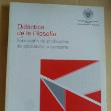 Libros antiguos: DIDACTICA DE LA FILOSOFIA (FORMACION DE PROFESORES DE EDUCACION SECUNDARIA) ICE DE LA UCM CAP (2008). Lote 169266156