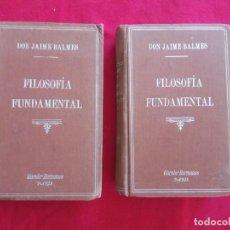 Libros antiguos: FILOSOFÍA FUNDAMENTAL- DON JAIME BALMES. 2 TOMOS.. Lote 169628064