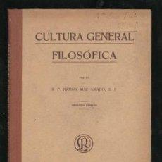 Libros antiguos: RUIZ AMADO, P. RAMÓN: CULTURA GENERAL FILOSOFICA. Lote 169925928