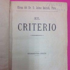 Libros antiguos: EL CRITERIO - DR. D. JAIME BALMES - BARCELONA 1910. Lote 170076009