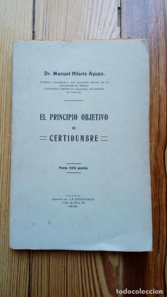 EL PRINCIPIO OBJETIVO DE CERTIDUMBRE DE AYUSA MADRID 1920 86 PÁGINAS FILOSOFÍA (Libros Antiguos, Raros y Curiosos - Pensamiento - Filosofía)