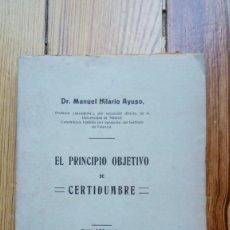 Libros antiguos: EL PRINCIPIO OBJETIVO DE CERTIDUMBRE DE AYUSA MADRID 1920 86 PÁGINAS FILOSOFÍA . Lote 170946890