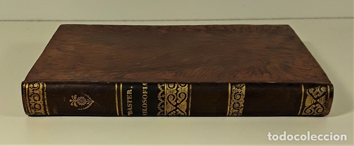 CURSO DE FILOSOFÍA. MIGUEL SURIS Y BASTER. LIBRERIA DE PIFERRER. BARCELONA. 1847. (Libros Antiguos, Raros y Curiosos - Pensamiento - Filosofía)