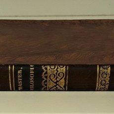 Libros antiguos: CURSO DE FILOSOFÍA. MIGUEL SURIS Y BASTER. LIBRERIA DE PIFERRER. BARCELONA. 1847.. Lote 172220142