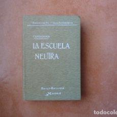 Libros antiguos: LA ESCUELA NEUTRA. CEMBORAIN. ED.BAILLY-BAILLIERE 1912. Lote 172967090