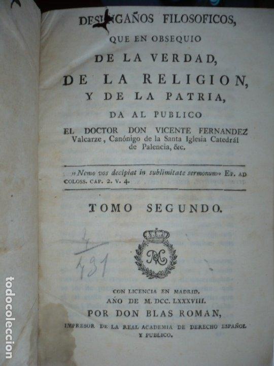 Libros antiguos: 3/4 DESENGAÑOS FILOSOFICOS QUE EN OBSEQUIO VICENTEFERNANDEZ VALCARZE1788-90-97 MADRID - Foto 2 - 173662630