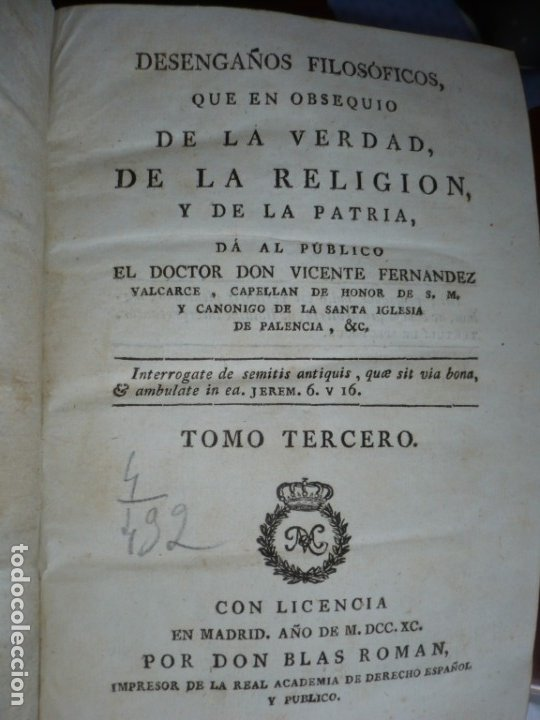 Libros antiguos: 3/4 DESENGAÑOS FILOSOFICOS QUE EN OBSEQUIO VICENTEFERNANDEZ VALCARZE1788-90-97 MADRID - Foto 10 - 173662630