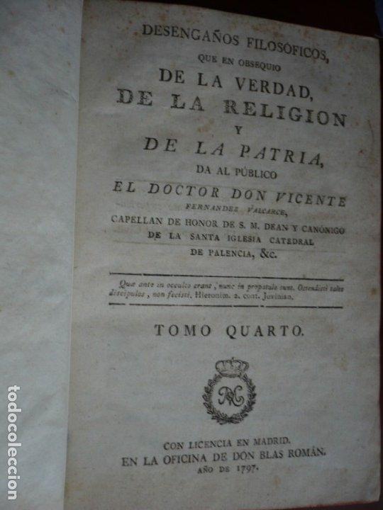 Libros antiguos: 3/4 DESENGAÑOS FILOSOFICOS QUE EN OBSEQUIO VICENTEFERNANDEZ VALCARZE1788-90-97 MADRID - Foto 16 - 173662630