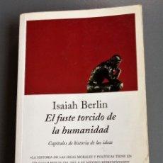 Libros antiguos: EL FUSTE TORCIDO DE LA HUMANIDAD - ISAIAH BERLIN. Lote 174112924