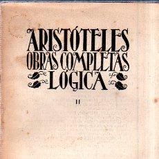 Libros antiguos: ARISTOTELES. OBRAS COMPLETAS. LOGICA. LIBRO II. 1931.. Lote 174215290