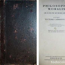 Libros antiguos: CATHREIN, VICTOR. PHILOSOPHIA MORALIS IN USUM SCHOLARUM. FRIBURGO, 1928.. Lote 174291470