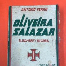 Libros antiguos: OLIVEIRA SALAZAR, EL HOMBRE Y SU OBRA - ANTONIO FERRO - PROLOGO EUGENIO D'ORS - ED. FAX 1935. Lote 174412257