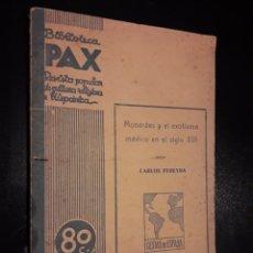 Libros antiguos: MONARDES Y EL EXOTISMO MEDICO EN EL SIGLO XVI. Lote 174052769