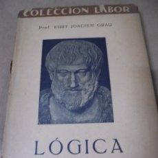 Libros antiguos: LÓGICA POR PROF. KURT JOACHIM GRAU. COLECCION LABOR. BIBLIOTECA DE INICIACION CULTURAL. 1933. Lote 174919804