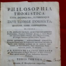 Libros antiguos: PHILOSOPHIA THOMISTICA DIVI THOMAE DOGMATA. 1788 ENRICO DE LA CRUZ HERRERA. TOMUS TERTIUS. Lote 175228379