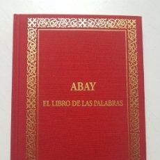 Libros antiguos: ABAY. EDICION LIMITADA EL LIBRO DE LAS PALABRAS.. Lote 175412469
