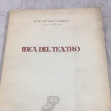 Libros antiguos: IDEA DEL TEATRO JOSÉ ORTEGA Y GASSET OBRAS INÉDITAS REVISTA OCCIDENTE 1958. Lote 175595254