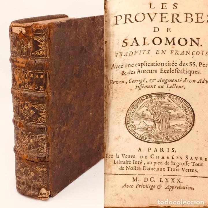 LES PROVERBES DE SALOMON, PARIS, FRANCÉS-LATÍN, 1680, 783 PÁGINAS, LIBRO ANTIGUO, RARO SIGLO XVII (Libros Antiguos, Raros y Curiosos - Pensamiento - Filosofía)