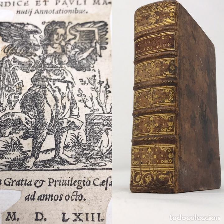 CICERONIS EPISTOLARUM 1563, SIGLO XVI, 17CMX11'5CMX5CM, 441 PÁGINAS, ANTIGUO, EXCELENTE CONDICIÓN (Libros Antiguos, Raros y Curiosos - Pensamiento - Filosofía)