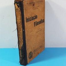 Libros antiguos: LIBRO DE FILOSOFIA EN PORTUGUES: INICIAÇAO FILOSOFICA POR EMILE FAGUET, GUIMARES LISBOA 1913 168 PAG. Lote 176157689
