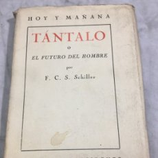 Libros antiguos: TÁNTALO O EL FUTURO DEL HOMBRE - SCHILLER, FRIEDRICH. MADRID, REVISTA DE OCCIDENTE, 1926 INTONSO. Lote 176604627